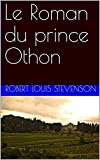 Le Roman du prince Othon (French Edition)