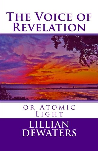 The Voice of Revelation: or Atomic Light