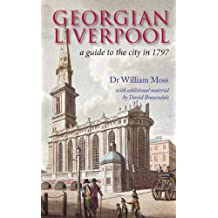 Georgian Liverpool: A Guide to the City in 1797
