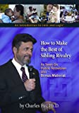 How to Make the Best of Sibling Rivalry, Charles Fay, 1930429983