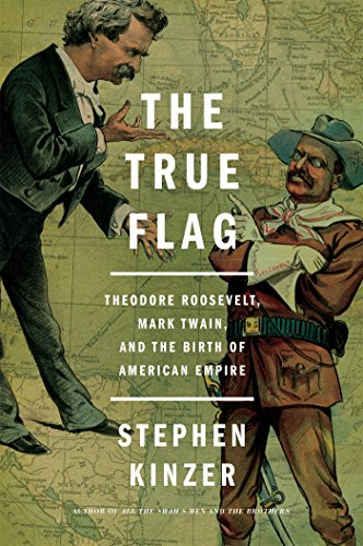 Image of The True Flag: Theodore Roosevelt, Mark Twain, and the Birth of American Empire