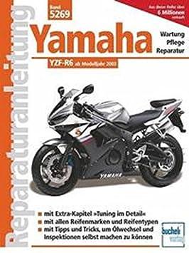 Reparación instrucciones Yamaha - 702.05.48 - 5269 - Yamaha YZF R6 - Modelo a partir de año 2003: Amazon.es: Coche y moto