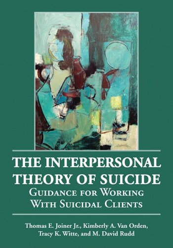 The Interpersonal Theory of Suicide: Guidance for Working with Suicidal - Ph Vans Price