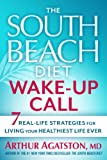 img - for The South Beach Diet Wake-Up Call: 7 Real-Life Strategies for Living Your Healthiest Life Ever book / textbook / text book