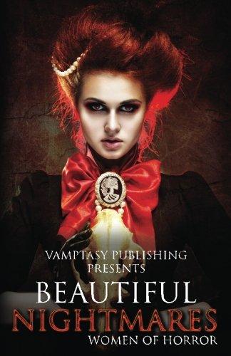 Beautiful Nightmares: A Women In Horror Anthology (Vamptasy's Women in Horror) (Volume 1)