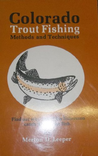 Colorado Trout Fishing Methods and ()