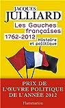 Les gauches françaises. 1762-2012 : Histoire, politique et imaginaire par Julliard