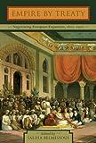 Empire by Treaty : Negotiating European Expansion, 1600-1900, , 0199391785