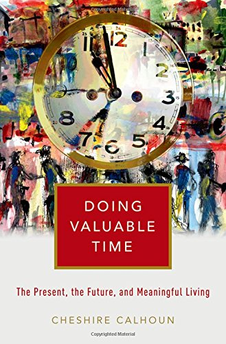 Doing Valuable Time: The Present, the Future, and Meaningful Living