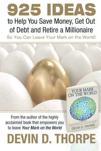925-ideas-to-help-you-save-money-get-out-of-debt-and-retire-a-millionaire-so-you-can-leave-your-mark