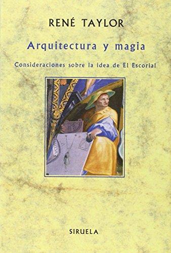 Descargar Libro Arquitectura Y Magia : Consideraciones Sobre La Idea De El Escorial Rene Taylor