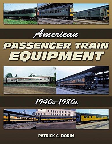 American Passenger Train Equipment: 1940s-1980s Usa Passenger Trains