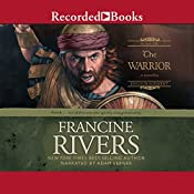 The Warrior: Caleb: Sons of Encouragement, Book 2 | Francine Rivers
