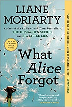 Cover of What Alice Forgot by Liane Moriarty