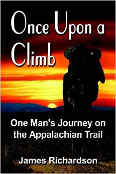 Book Once upon a Climb: One Man's Journey on the Appalachian Trail by James Richardson (2005-04-30)