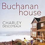 Buchanan House | Charley Descoteaux