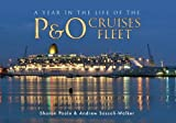 img - for A Year in the Life of the P&O Cruises Fleet book / textbook / text book