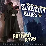 Slab City Blues - The Collected Stories | Anthony Ryan