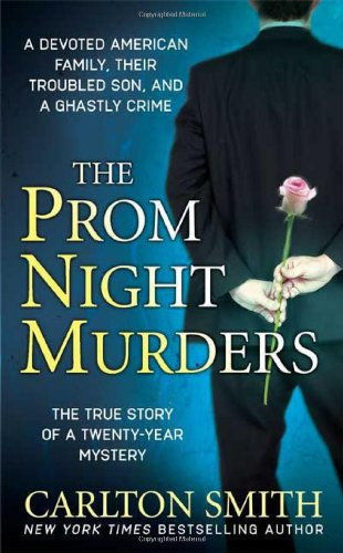 Download The Prom Night Murders: A Devoted American Family, their Troubled Son, and a Ghastly Crime (St. Martin's True Crime Library) pdf epub