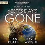 Yesterday's Gone: Season Three | Sean Platt,David Wright