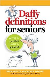 Daffy Definitions for Seniors...with a Laugh and a Prayer by Twenty-Third Publications