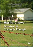 Harry Crews - Survival is Triumph Enough