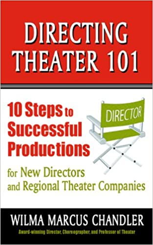 Directing Theater 101: 10 Steps to Successful Productions