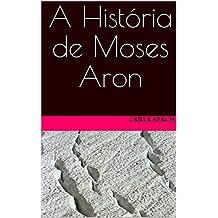 A História de Moses Aron (Portuguese Edition)