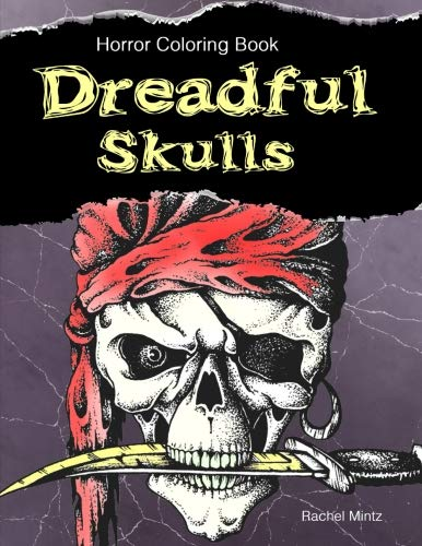 Dreadful Skulls - Horror Coloring Book: Gothic Skull Designs (Pirates, Vikings, Spartan) Halloween Gift For Teens (9+) & Adults -