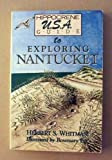 Exploring Nantucket, Herbert S. Whitman, 0870527924