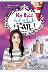 My Epic Fairy Tale Fail (My Very UnFairy Tale Life Book 2) Kindle Edition