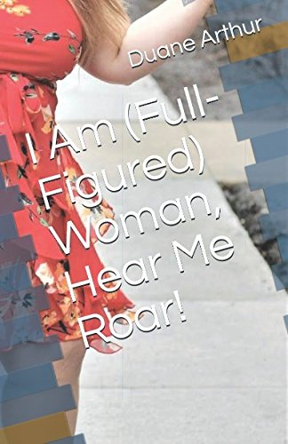 I Am (Full-Figured) Woman, Hear Me Roar! ebook