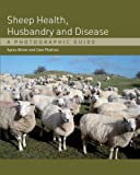 Sheep Health, Husbandry and Disease, Agnes C. Winter and Clare Phythian, 1847972357