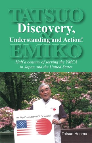 Discovery, Understanding and Action!: Half a Century of serving the YMCA in Japan and The United States