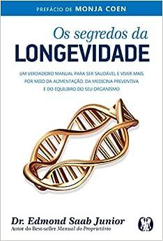 Os segredos da longevidade: Um verdadeiro manual para ser