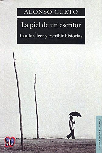 La piel de un escritor: Contar, leer y escribir historias: Alonso ...