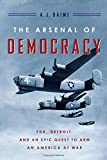 img - for The Arsenal of Democracy: FDR, Detroit, and an Epic Quest to Arm an America at War book / textbook / text book