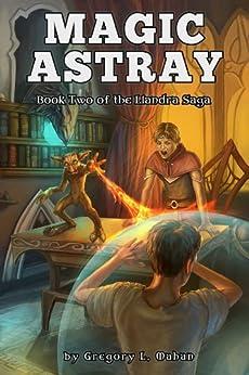 Magic Astray (The Llandra Saga Book 2) by [Mahan, Gregory]