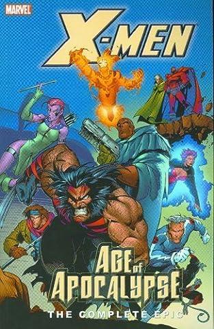X-Men: Complete Age Of Apocalypse Epic Book 2 TPB: Complete Age of Apocalypse Epic Bk. 2 (Graphic Novel Pb) by Nicieza, Fabian, Moore, John Francis, Lobdell, Scott, Loeb, (2006) (Xmen Age Of Apocalypse Complete)