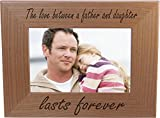 The Love Between A Father And Daughter Lasts Forever 4x6 Inch Wood Picture Frame - Great Gift for Father's Day Birthday or Christmas Gift for Dad Grandpa Papa Husband