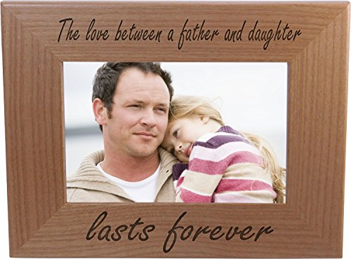 Fathers Day Frames (The Love Between A Father And Daughter Lasts Forever 4x6 Inch Wood Picture Frame - Great Gift for Father's Day Birthday or Christmas Gift for Dad Grandpa Papa)