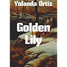 Golden Lily (Spanish Edition)