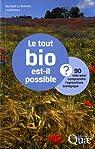 Le tout bio est-il possible ? : 90 clés pour comprendre l'agriculture biologique par Le Buanec