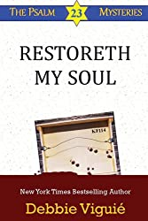 Restoreth My Soul (Psalm 23 Mysteries Book 5)