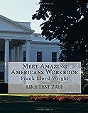 Meet Amazing Americans Workbook: Frank Lloyd Wright, Like Test Prep, 1500368660