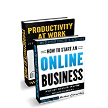 How to start an online business (Boxset) : How to Start an Online Business & Productivity at work 21 Tips (online business ideas, online business secrets, ... startup, online business for beginners)