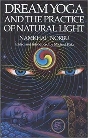 Book Dream Yoga and the Practice of Natural Light by Norbu, Namkhai published by Snow Lion Publications