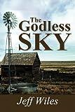 The Godless Sky, Jeff Wiles, 1462622267