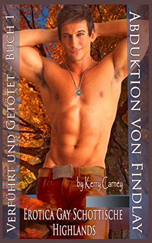 Abduktion von Findlay - Erotica Gay Schottische Highlandss: Verführt und Getotet - Buch 1