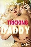 Tricking Daddy! (Daddy Saga Book 6)